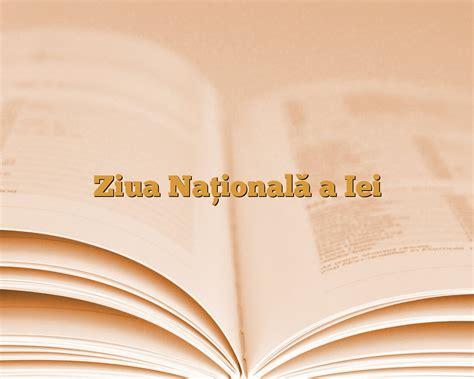 Ziua Iei Ziua Națională A Iei Anideșcoală Ro