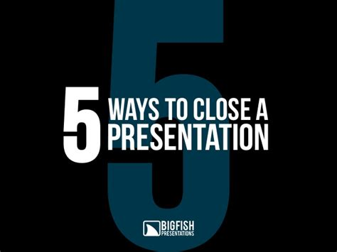 tips on presentation on pinterest presentation big fish 5 ways to close a presentation