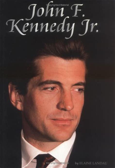 biography john f kennedy jr john f kennedy jr by elaine landau reviews discussion