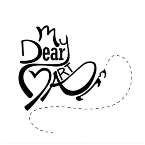 my dear my dear mydearart