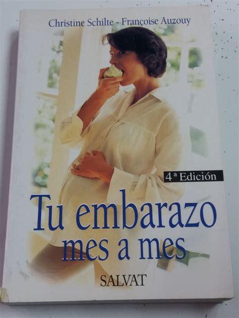 libro tu embarazo da a tu embarazo mes a mes christine schilte francoise auzouy 8434504065 libros de segunda mano