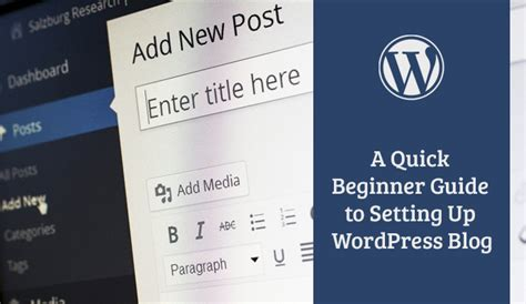 how to set up a blog for beginners mahalocom a quick beginner guide to setting up wordpress blog part