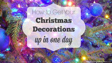 how to get your christmas decorations up in one day