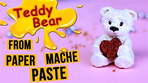 How To Make Teddy With Paper - how to make a teddy from paper mache paste hacks