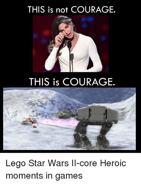 This Is Meme - this is not courage this is courage lego star wars ii core