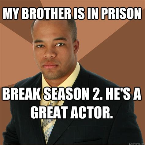 Prison Break Meme - prison black man meme