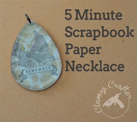How To Make A Paper Necklace - 5 minute scrapbook paper necklace pendant clumsy crafter