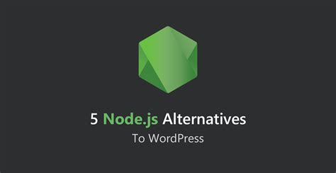 node js full tutorial jsfeeds 5 node js alternatives to wordpress