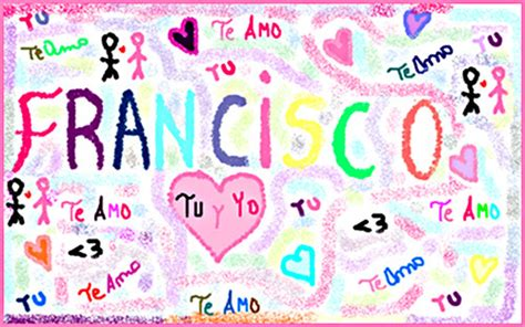 imagenes te amo francisco francisco te amo demaciado flickr photo sharing