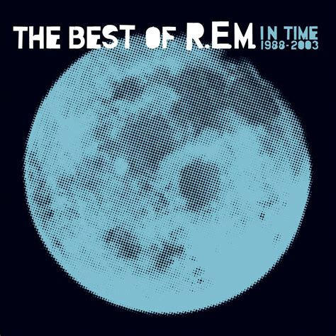 best rem songs r e m in time the best of 1988 2003 album reviews