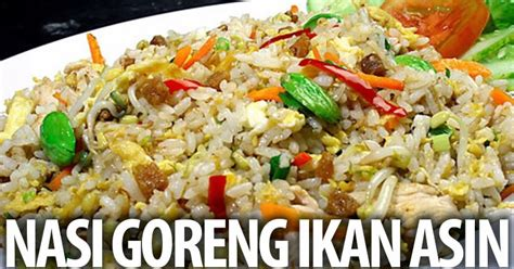 nasi goreng ikan asin resep masakan praktis rumahan