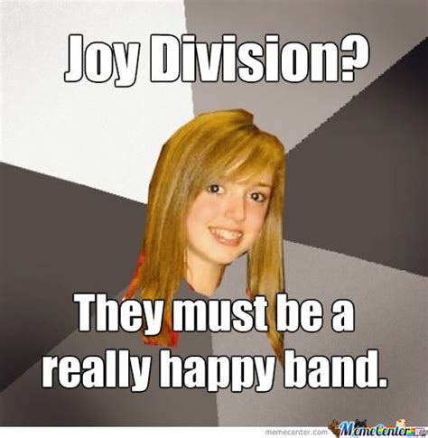 Joy Meme - joy division by riffer meme center
