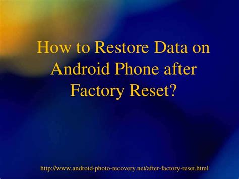how to reset an android phone how to restore data on android phone after factory reset