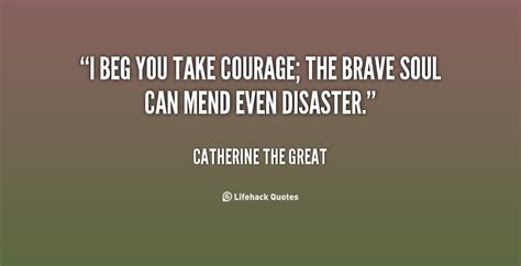 quotes about bravery quotes about courage and bravery quotesgram