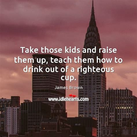 Raise Them Up by Your Parents And Treat Them With Loving Care