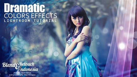 photo color effect learn lightroom blend and retouch dramatic colors effect