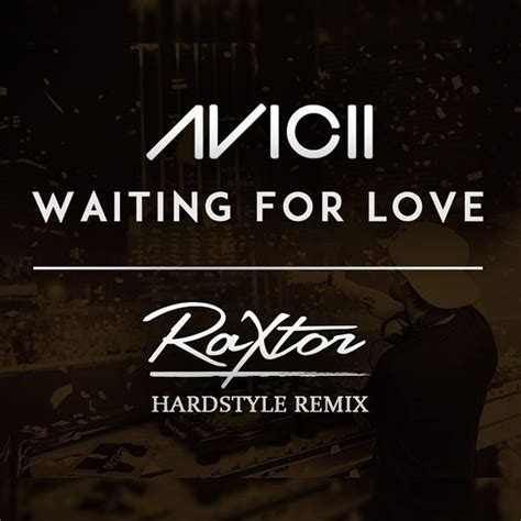 avicii discogs avicii waiting for love raxtor hardstyle remix file