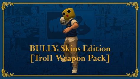 game bully ps4 mod chip troll weapon pack image bully skins edition mod for