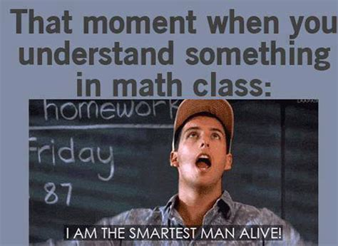 Class Memes - funny math meme that moment when you understand something