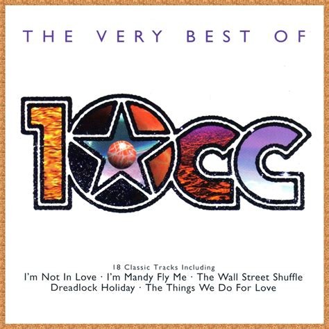 best of the best of 10cc 10cc listen and discover