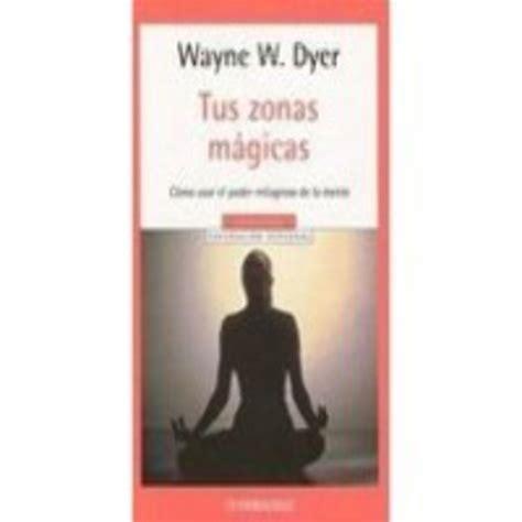 tus zonas magicas tus zonas magicas dr wayne w dyer en podcast universo infinito en mp3 13 01 a las 14 58 45