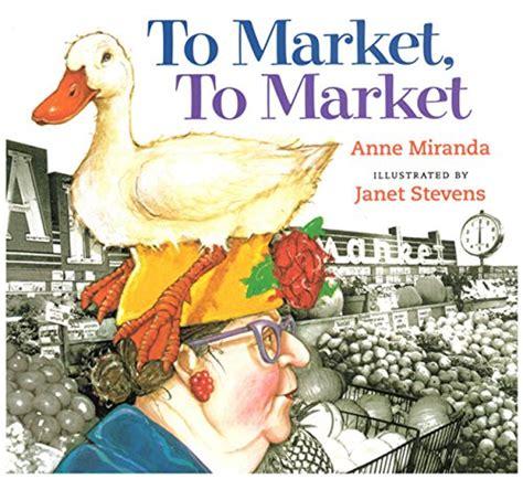 To Market Recap Beginner Cookbook by Children S Book Review To Market To Market By