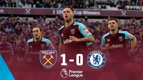 West Ham 1 highlights west ham united 1 chelsea 0