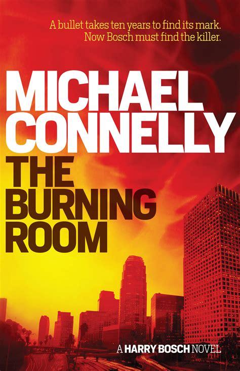 burning room the burning room michael connelly 9781925267235 allen unwin australia