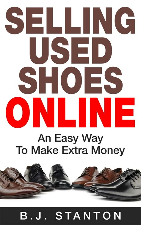 How To Make Money Selling Shoes Online - selling used shoes online an easy way to make extra money