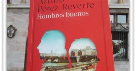 libro hombres buenos leyendo con mar hombres buenos de arturo p 233 rez reverte