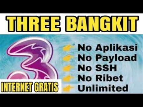 kode internet gratis kartu 3 three bangkit lagi internet gratis kartu three youtube