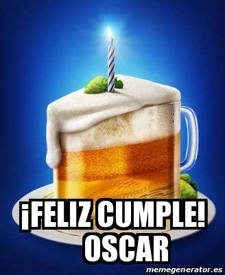 imagenes de feliz cumpleaños oscar meme personalizado 161 feliz cumple oscar 16314405