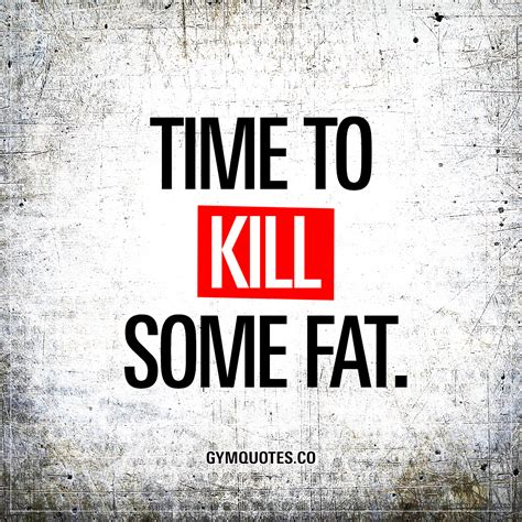 workout quotes time to kill some great motivational and workout
