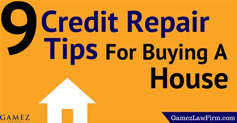 Tips On Buying A House by 9 Credit Repair Tips For Buying A House Gamez Firm