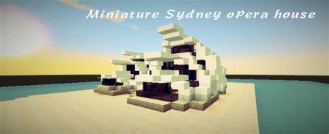 Miniatur Opera House Sidney miniature sydney opera house minecraft project