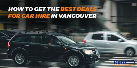 Car Rental Usa Best Deals How To Get The Best Deals For Car Hire In Vancouver