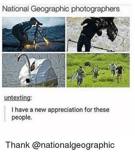 Photography Meme - national geographic photographers untexting i have a new