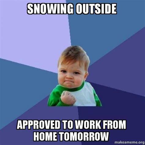 snowing outside approved to work from home tomorrow