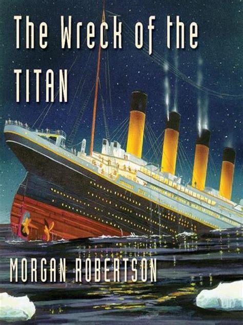robertson titan le naufrage du titan robertson a t il pr 233 dit le