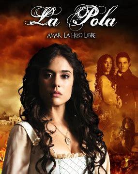 poster de novelas y series la pola tv series wikipedia