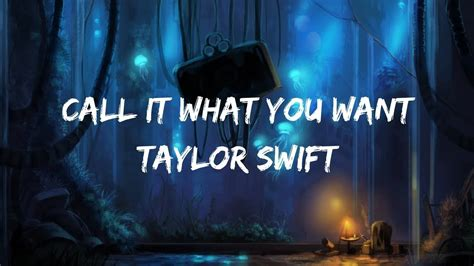 taylor swift call it what you want lyrics download taylor swift call it what you want lyrics lyric video