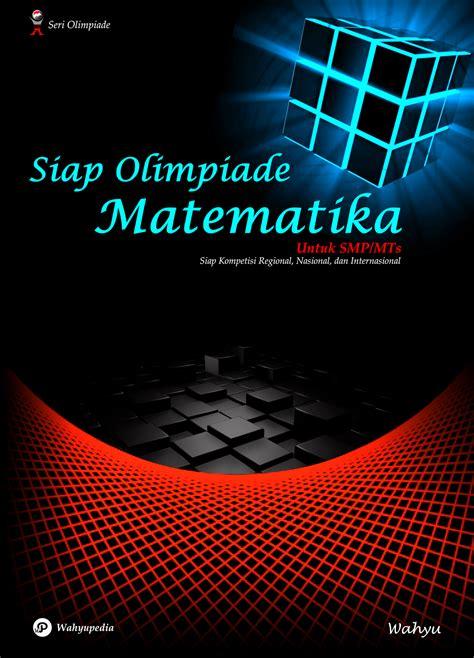 Tutor Olimpiade Fisika Smp buku persiapan osn matematika smp 2017 smp negeri 1 situbondo