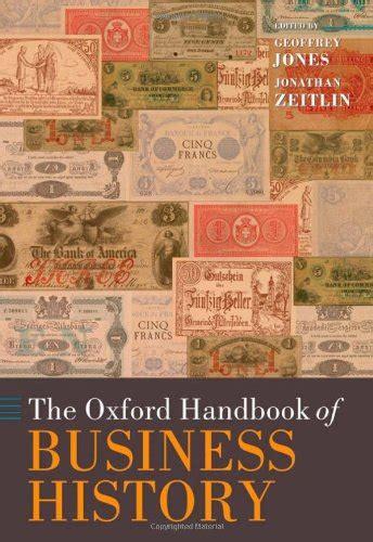 the oxford handbook of the oxford handbook of business history repost avaxhome