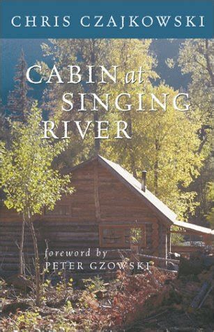 singing in the wilderness books biography of author chris czajkowski booking appearances