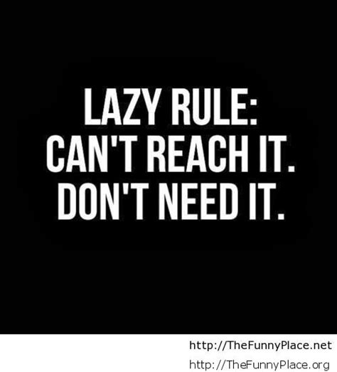 being hot funny quotes funny lazy quotes thefunnyplace