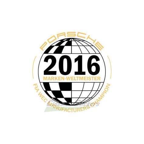Porsche Aufkleber by Sticker Marken Weltmeister Porsche 2016