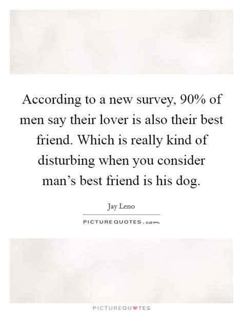 according to surveys how many men shave their pubic hairs man s best friend quotes sayings man s best friend