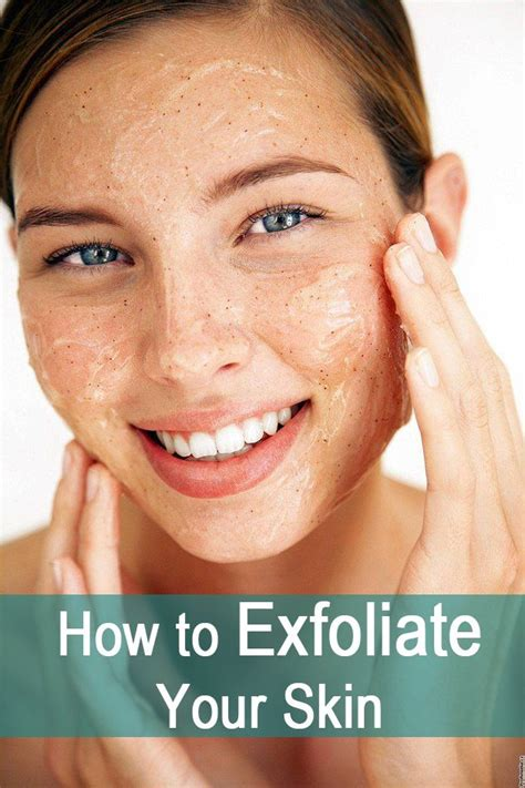 25 best ideas about exfoliate skin on