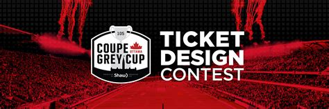 design with gc competition canadians to design 105th grey cup ticket ottawa redblacks