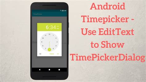 android timepicker android timepicker use edittext to show timepickerdialog explained